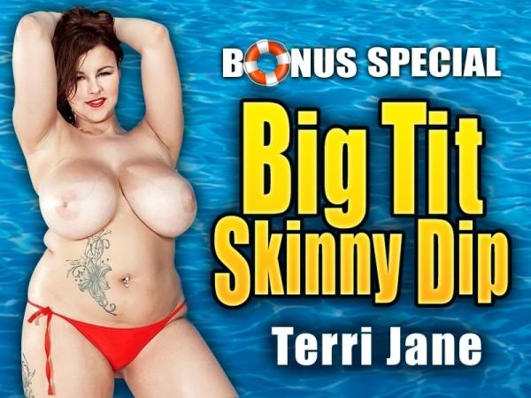 Terri Jane Big Tit Skinny Dip: Terri Jane