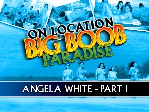 Angela White Big Boob Paradise: Angela White Part 1