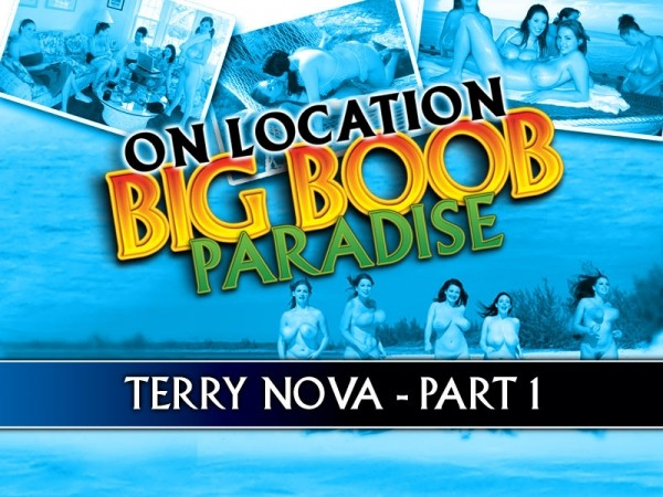 Terry Nova Big Boob Paradise: Terry Nova Part 1