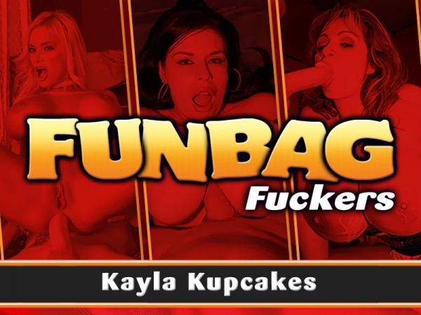 Kayla Kupcakes Funbag Fuckers