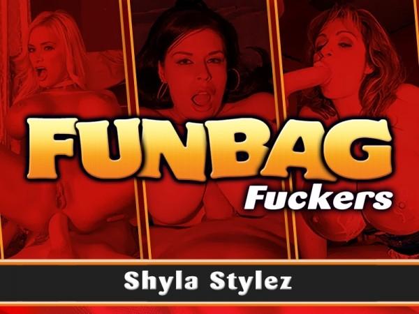 Shyla Stylez Funbag Fuckers