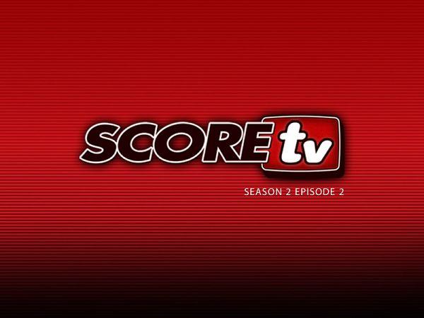 SCOREtv Season 2, Episode 2