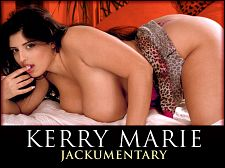 Kerry marie - kerry marie jackumentary. Kerry Marie Jackumentary A British national treasure, Kerry Marie has one of the bubbliest and nice personalities in SCORE history. Blessed with a fantastic body, huge natural tits and a beautiful face, Kerry also has a considerable rapport with the camera. Kerry has the rare talent that makes the viewer feel as if she is talking directly to the viewer and only to the viewer. When you watch Kerry on video, you feel as if you are sitting in a chair right on the set as it's being made. This is a rare talent. She also has a dirty mouth but the way she says rude things still sounds oddly wholesome. The editors of SCORE and curvy always felt that Kerry would have been a considerable comedienne or comedic actress on television because of her sense of humor, her warmth and her charm. This is most apparent in her themed videos in which she plays different characters in different skits that were made at the SCORE Studio in Miami, Florida. People have always confused Kerry's nationality. I get accused of being anything from Spanish to Indian to everything, so some people don't believe that I am English. But I am English, just a little bit Greek. My real dad is half-Greek.If not for Linsey Dawn McKenzie spotting Kerry, she might never have decided to bare it all on-camera. I was table dancing and lap dancing for the Sunday Sport Newspaper in England. We traveled the country and one day I was working in a venue in London and Linsey Dawn McKenzie came in and started chatting with me. She said she had someone who would be interested in shooting me for considerable boobs. It was Linsey who got me in touch with your studio, so thank you, Linsey!This Jackumentary could easily have been 4 hours long. Here's to Kerry Marie, one of the considerableest naturals. See More of Kerry Marie at SCORELAND.COM!