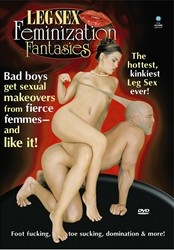 LEG SEX FEMINIZATION FANTASIES DVD preview image #1